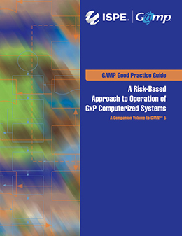 GAMP Good Practice Guide: A Risk-Based Approach to Operation of GxP Computerized Systems (OGCS)  (Individual Download) - USD