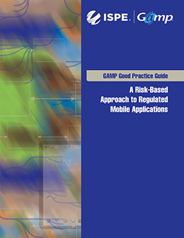 GAMP Good Practice Guide: A Risk-Based Approach to Regulated Mobile Applications (Download Only)