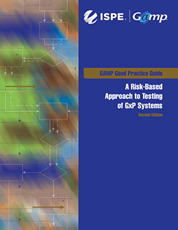 GAMP Good Practice Guide: A Risk-Based Approach to Testing of GxP Systems (Second Edition) - Individual Download - US