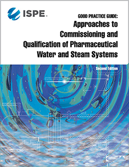 Good Practice Guide: Commissioning & Qualification of Pharma Water & Steam Systems