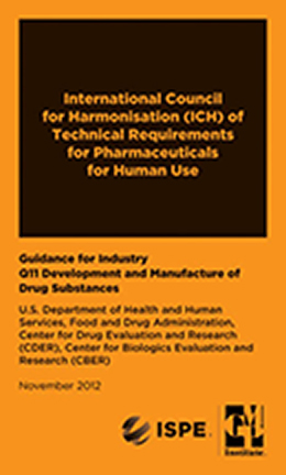 GMP Mini Regulation Handbooks: ICH Q11: Development & Manufacture of Drug Substances